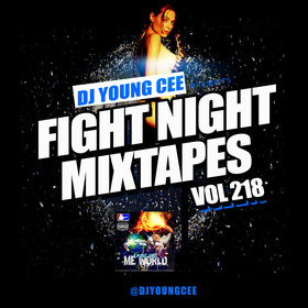 Dj Young Cee Fight Night Mixtapes Vol 218 Dj Young Cee front cover