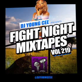 Dj Young Cee Fight Night Mixtapes Vol 219 Dj Young Cee front cover
