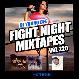 Dj Young Cee Fight Night Mixtapes Vol 220 Dj Young Cee front cover