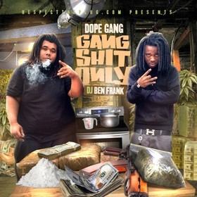 Gang Shit Only Dope Gang front cover
