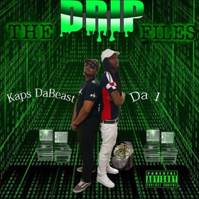 The Drip Files Da 1 & Kaps Dabeast front cover