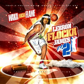 Lebron Flocka James 2 Trap-A-Holics front cover