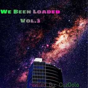 We Been Loaded Vol.3 CuzDolo front cover