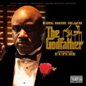 The Godfather (Hosted By Future) Big Bank Black front cover