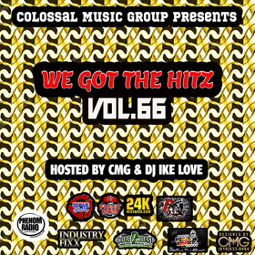 We Got The Hitz Vol.66 Presented By CMG Colossal Music Group front cover