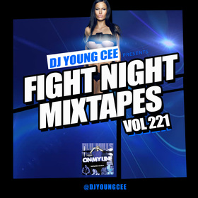 Fight Night Mixtapes Vol. 221 Dj Young Cee front cover