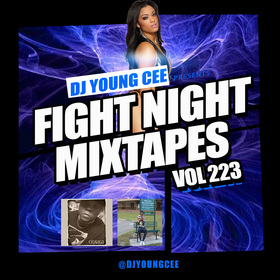 Dj Young Cee Fight Night Mixtapes Vol 223 Dj Young Cee front cover