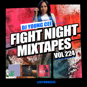 Dj Young Cee Fight Night Mixtapes Vol 224 Dj Young Cee front cover