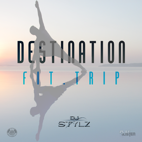 Destination Fit Trip DJ Stylz front cover
