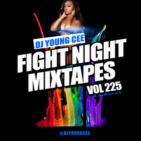 Dj Young Cee Fight Night Mixtapes Vol 225 Dj Young Cee front cover