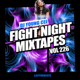 Dj Young Cee Fight Night Mixtapes Vol 226 Dj Young Cee front cover