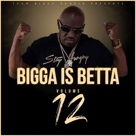 Bigga Is Betta Vol. 12 Bigga Rankin front cover