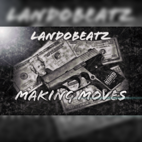 Making Moves EP LandoBeatz front cover
