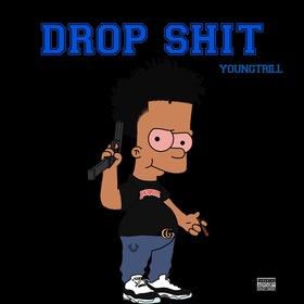 Drop Shit by Young Trill