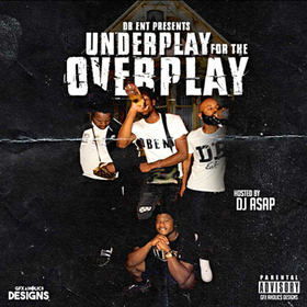 Underplay For The Overplay by Da Boyz
