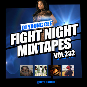 Dj Young Cee Fight Night Mixtapes Vol 232 Dj Young Cee front cover