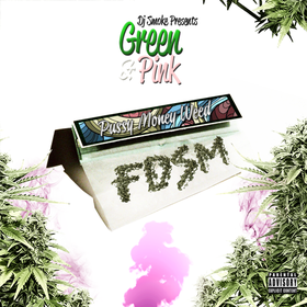 Green & Pink: Pussy Money Weed Hosted by Dj Smoke FDSM front cover