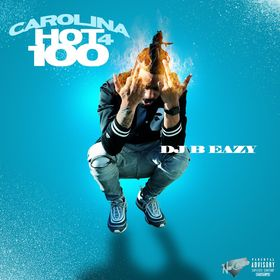 Carolina Hot 100 Vol. 4 DJ B Eazy front cover