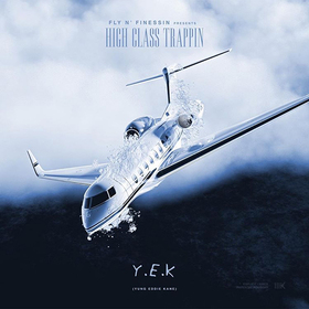 High Class Trappin Y.E.K. front cover