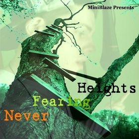 Never Fearing Heights MiniBlaze front cover
