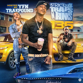 Strictly 4 The Traps N Trunks 136 (Hosted By YFN Trae Pound) Traps-N-Trunks front cover