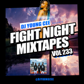Dj Young Cee Fight Night Mixtapes Vol 233 Dj Young Cee front cover