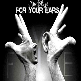 For Your Ears MiniBlaze front cover