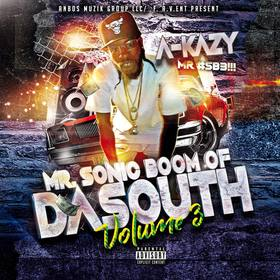 Mr. Sonic Boom of Da South Vol. 3 by A-Kazy