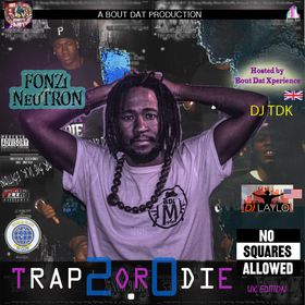 Trap Or Die 2.0 [Hosted by WCDJC] FONZi NeuTRON front cover