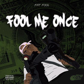 Fat Fool - Fool Me Once DJ Yung Rel front cover