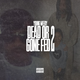 Dead Or Gone Fed 2 Young Weedy front cover