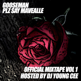 Gooseman- Please Say mavealle Hosted By Dj Young Cee Dj Young Cee front cover