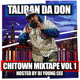 Taliban Da Don- Chicago Mixtape Hosted By Dj Young Cee Dj Young Cee front cover