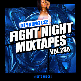Dj Young Cee Fight Night Mixtapes Vol 238 Dj Young Cee front cover