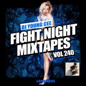Dj Young Cee Fight Night Mixtapes Vol 240 Dj Young Cee front cover