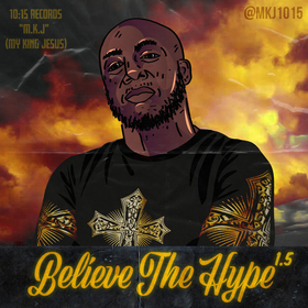 Believe The Hype - 1.5 M.K.J. front cover
