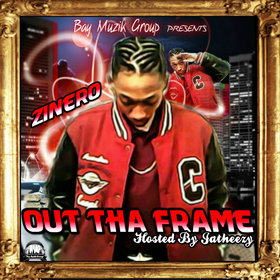 "Out Tha Frame ""Hosted By Jatheezy"" Zinero front cover"