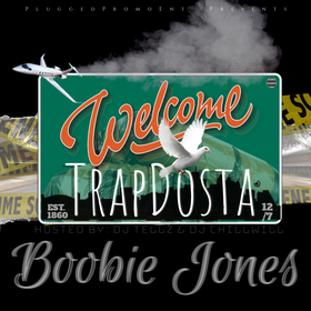 """Welcome 2 TrapDosta"" Hosted By: Dj ChillWill & Dj Tellz Boobie Jones front cover"