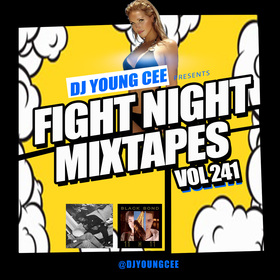Dj Young Cee Fight Night Mixtapes Vol 241 Dj Young Cee front cover