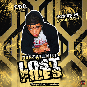 Dontae Wise :: Lost Files Dj Trey Cash front cover