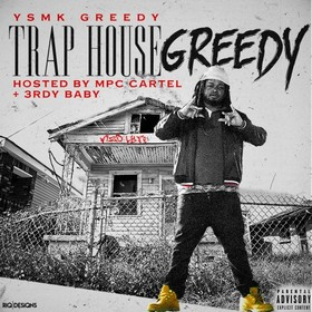 Trap House Greedy YSMK Greedy front cover