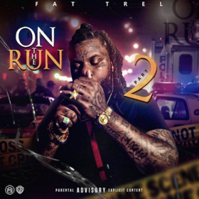 On The Run 2 by Fat Trel