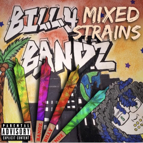 Mixed Strains Billy Bandz front cover