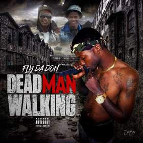 Dead Man Walking Fly Da Don front cover