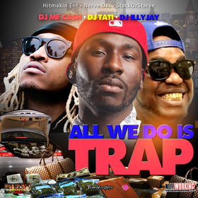 All We Do Is Trap DJ MF Cash front cover