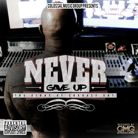 Never Gave Up: The Story Of GoKrazy Ent GoKrazy Ent front cover