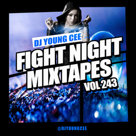 Dj Young Cee Fight Night Mixtapes Vol 243 Dj Young Cee front cover