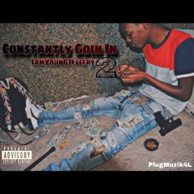 Constantly Goin In 2 IamYoungJeffery front cover