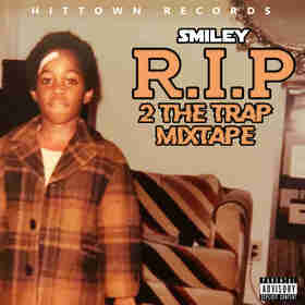 R.I.P 2 The Trap Mixtape SMILEY front cover