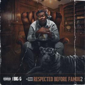 Respected Before Famou2 Big G The Real front cover